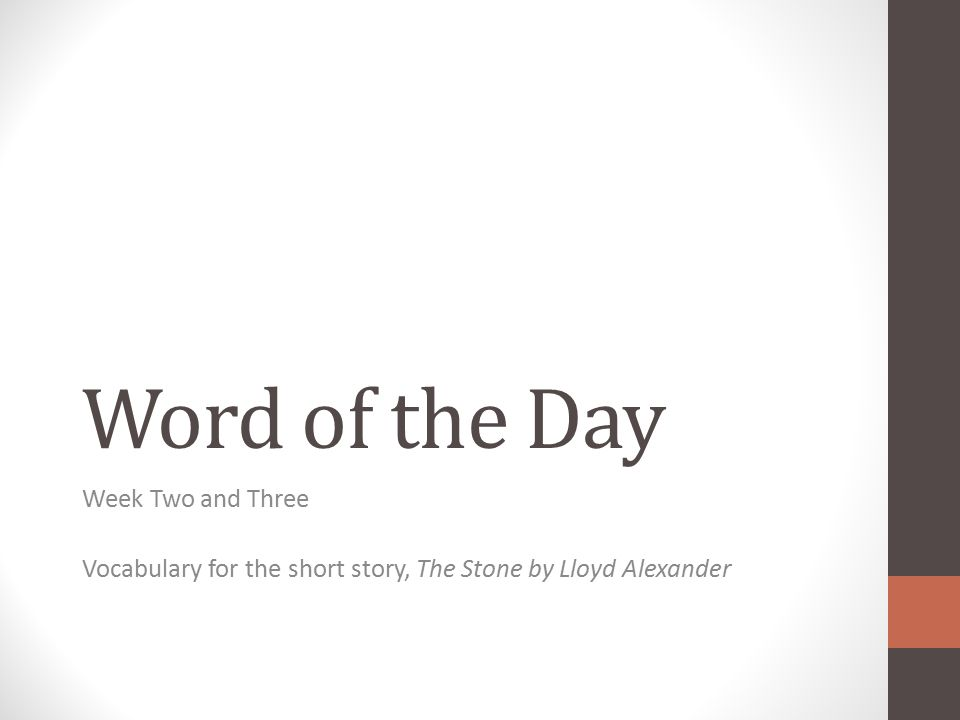Word of the Day Week Two and Three Vocabulary for the short story, The Stone by Lloyd Alexander