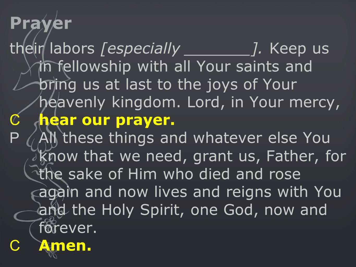 Prayer their labors [especially _______].