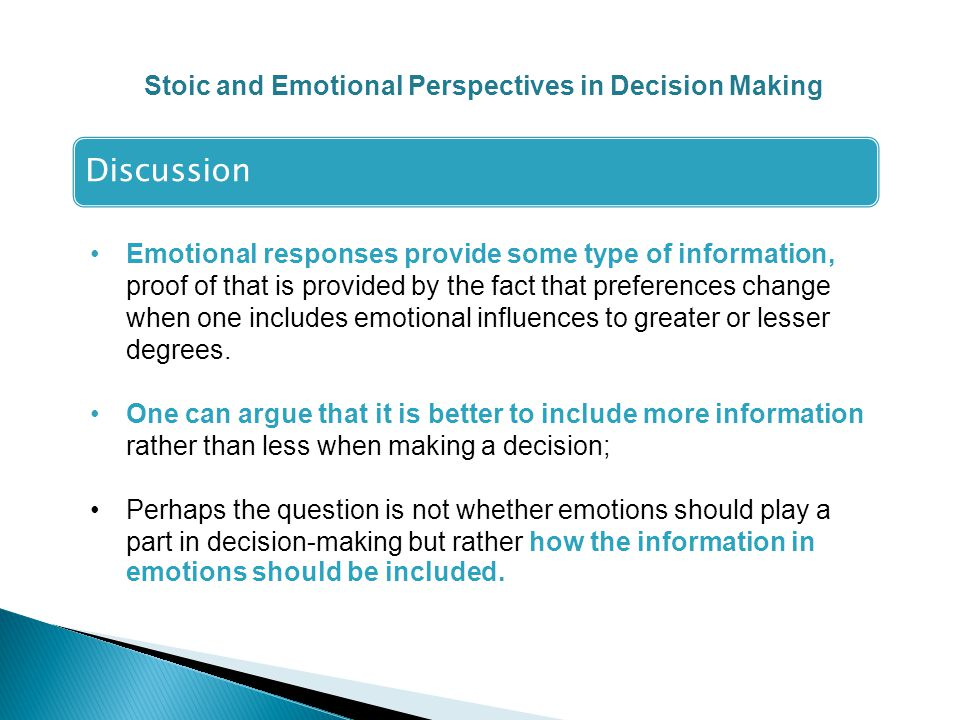 Discussion Emotional responses provide some type of information, proof of that is provided by the fact that preferences change when one includes emotional influences to greater or lesser degrees.
