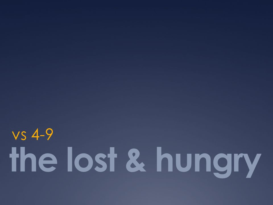 the lost & hungry vs 4-9
