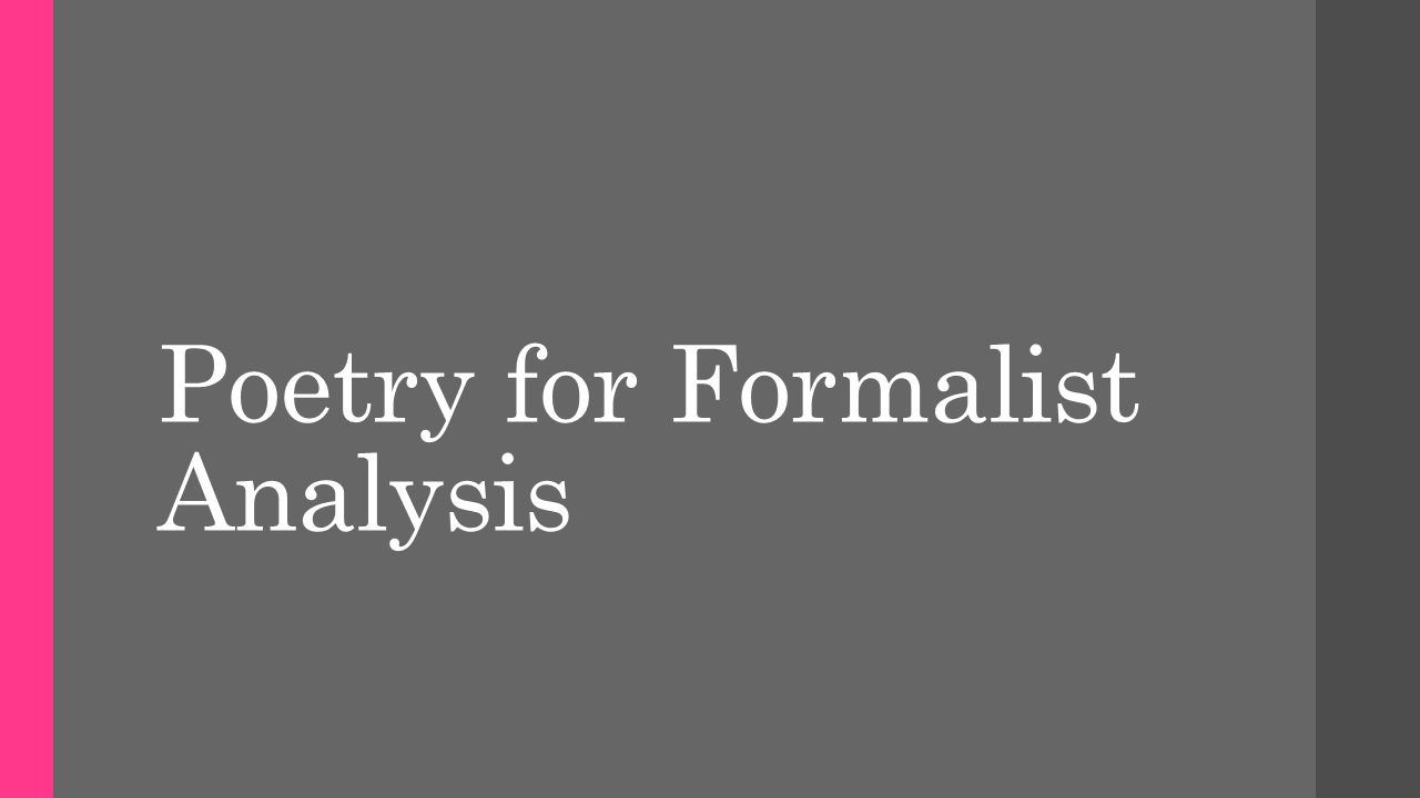 Poetry for Formalist Analysis