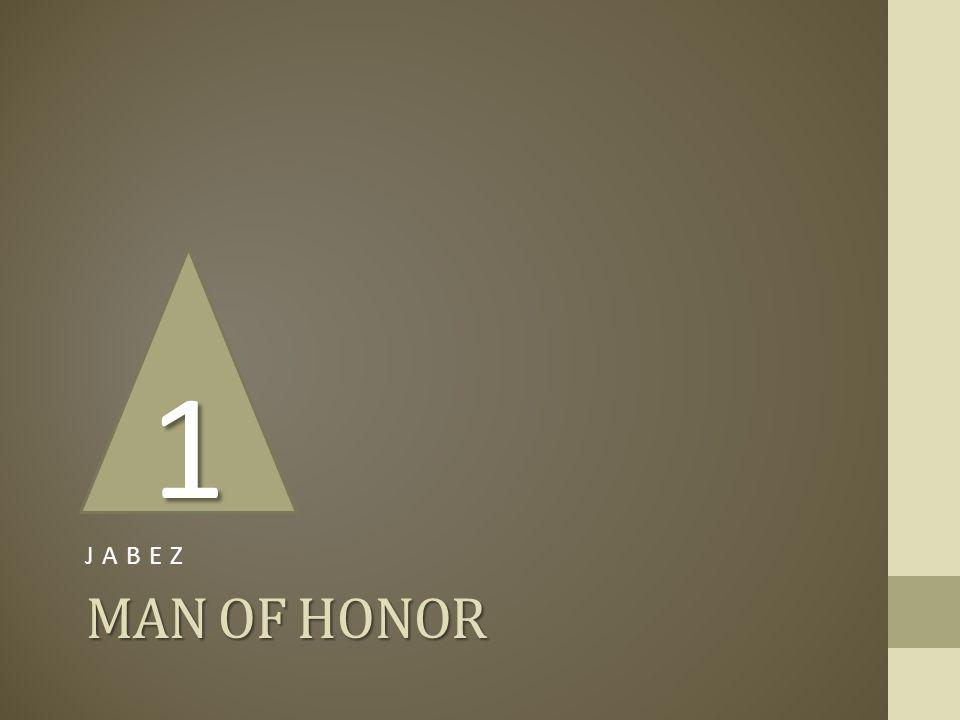 MAN OF HONOR JABEZ 1