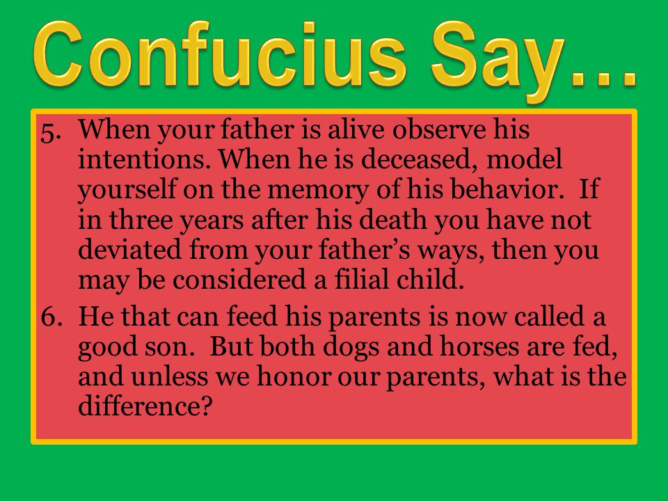 5.When your father is alive observe his intentions.