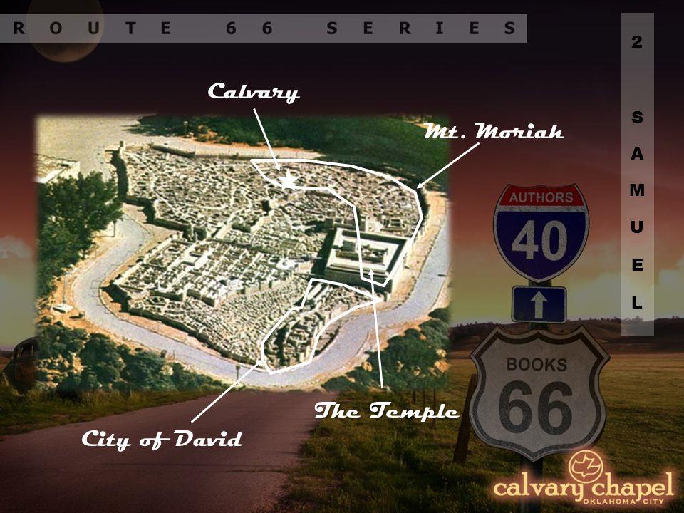 Mt. Moriah City of David Calvary The Temple