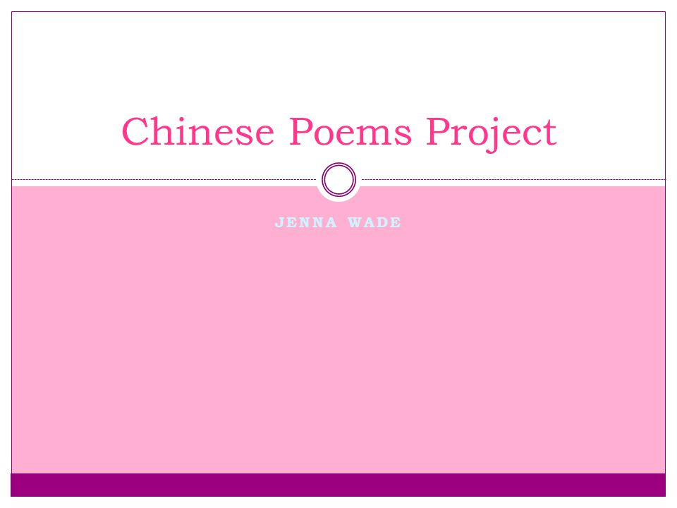 JENNA WADE Chinese Poems Project