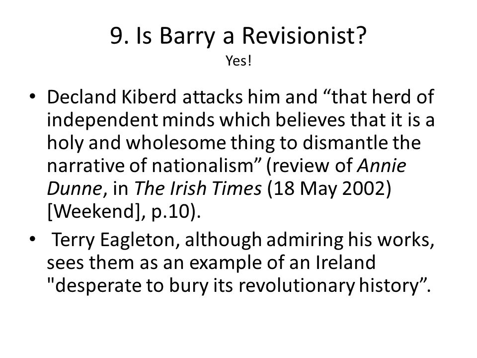 9. Is Barry a Revisionist. Yes.