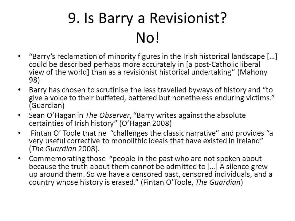"""9. Is Barry a Revisionist? No! """"Barry's reclamation of minority figures in the Irish historical landscape […] could be described perhaps more accurate"""