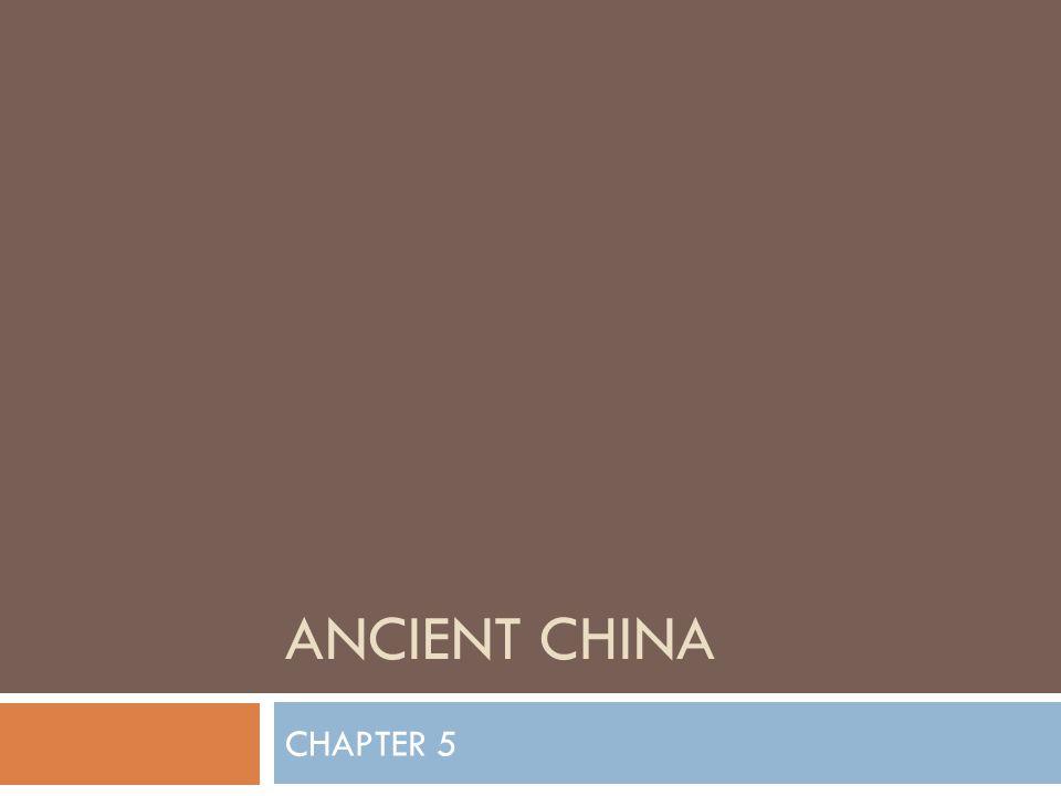 ANCIENT CHINA CHAPTER 5