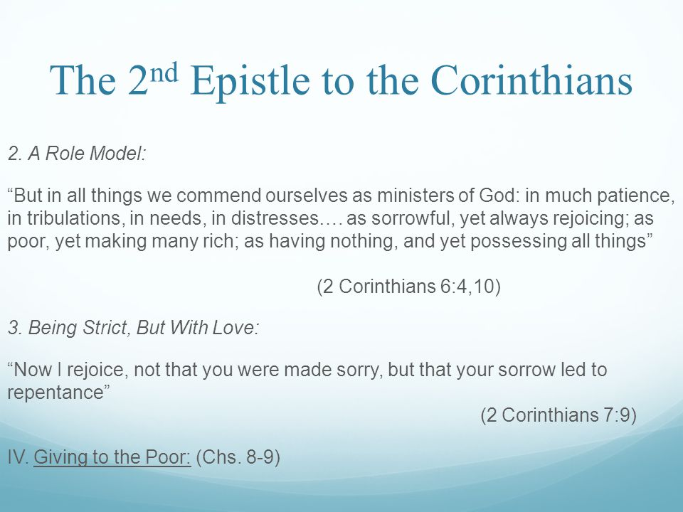 "The 2 nd Epistle to the Corinthians 2. A Role Model: ""But in all things we commend ourselves as ministers of God: in much patience, in tribulations, i"