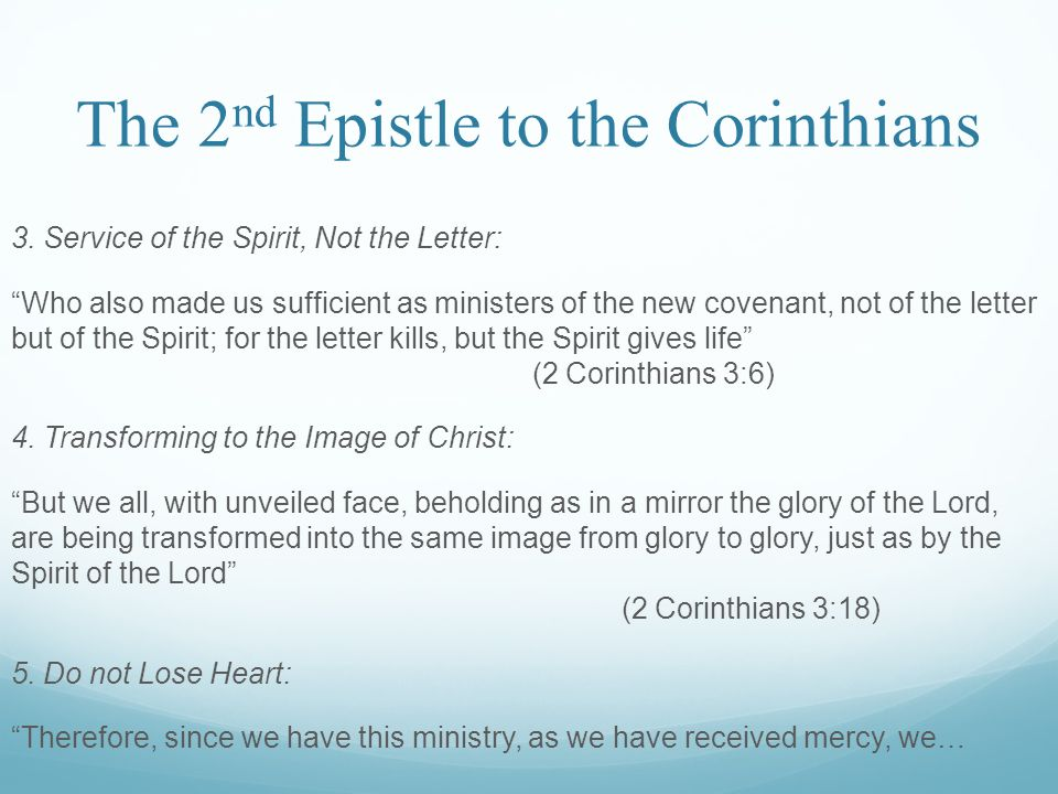 "The 2 nd Epistle to the Corinthians 3. Service of the Spirit, Not the Letter: ""Who also made us sufficient as ministers of the new covenant, not of th"
