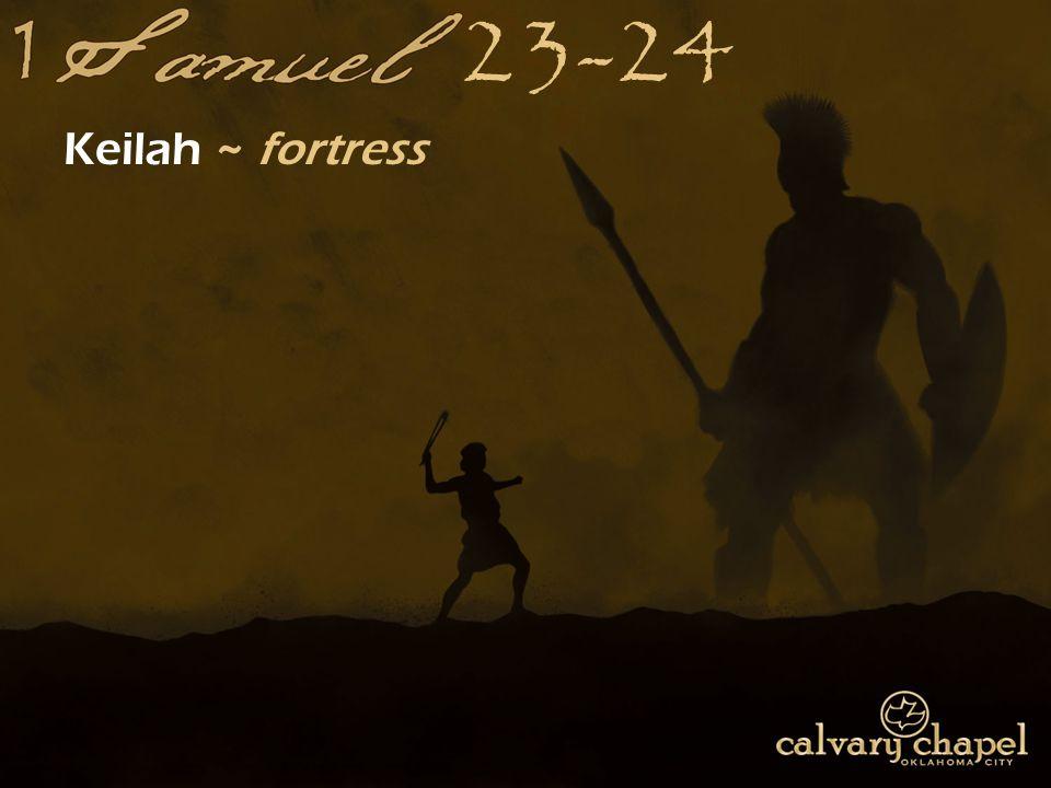 23-24 Keilah ~ fortress