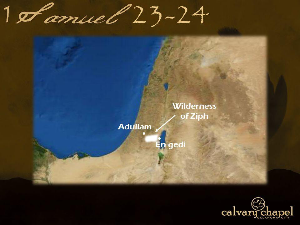 23-24 En-gedi Adullam Wilderness of Ziph