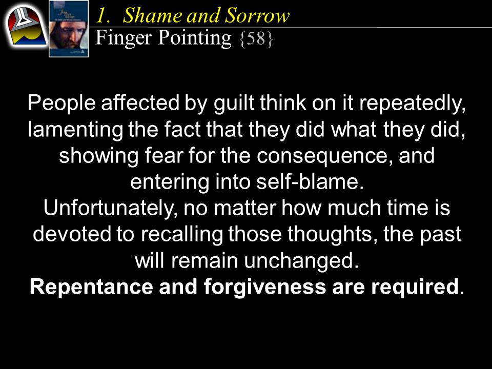 People affected by guilt think on it repeatedly, lamenting the fact that they did what they did, showing fear for the consequence, and entering into self-blame.