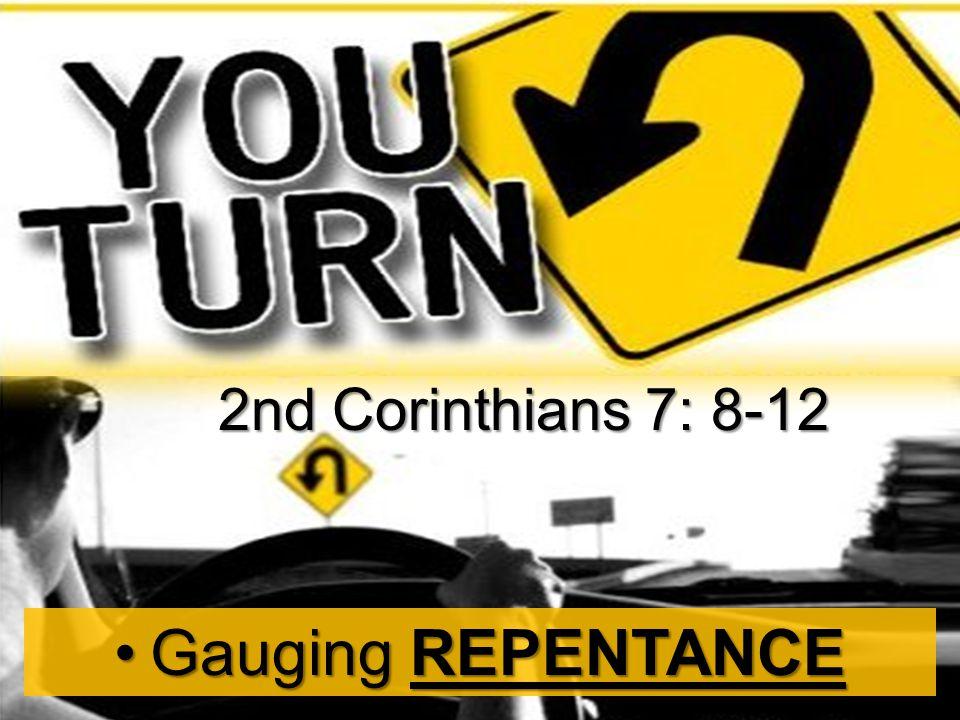 Gauging REPENTANCEGauging REPENTANCE 2nd Corinthians 7: 8-12