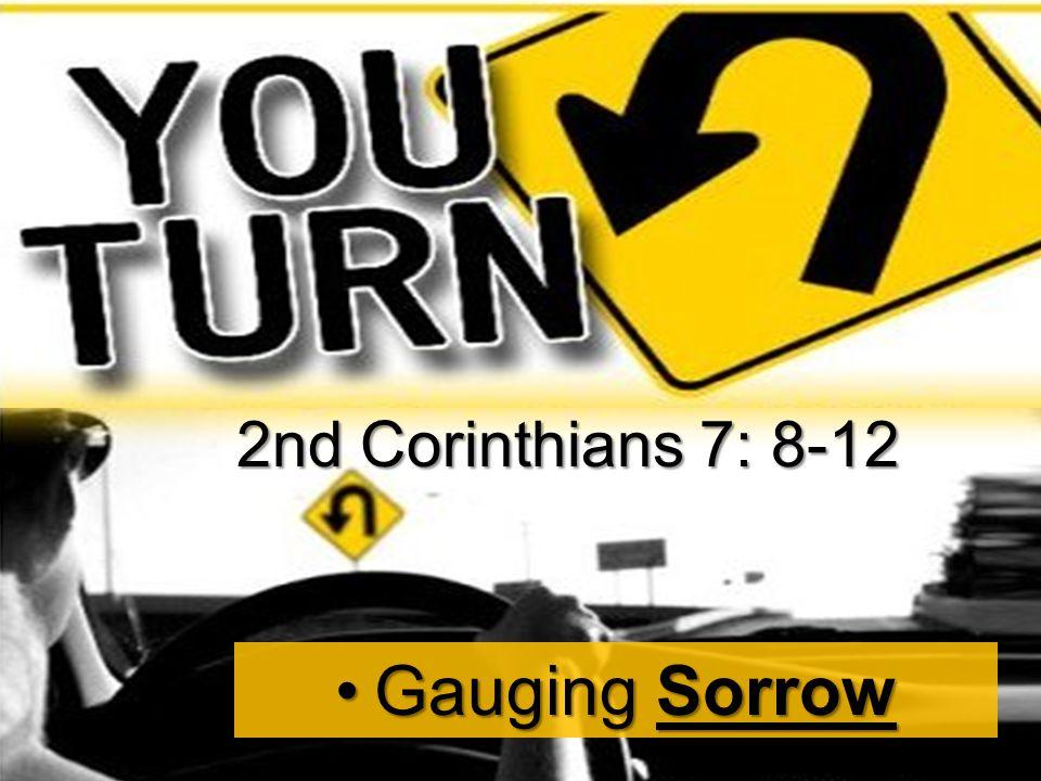 Gauging SorrowGauging Sorrow 2nd Corinthians 7: 8-12