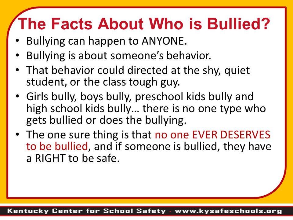 The Facts About Who is Bullied. Bullying can happen to ANYONE.