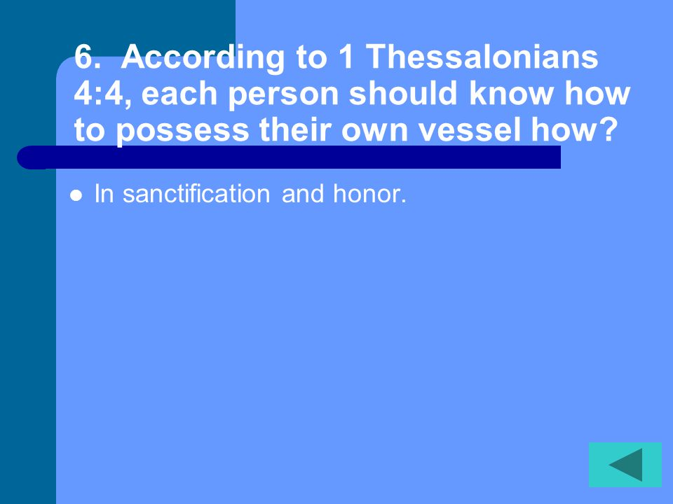 16. According to 1 Thessalonians 4:14, who will God bring with Him?. Those who sleep in Jesus.