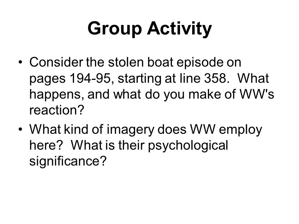 Group Activity Consider the stolen boat episode on pages 194-95, starting at line 358.