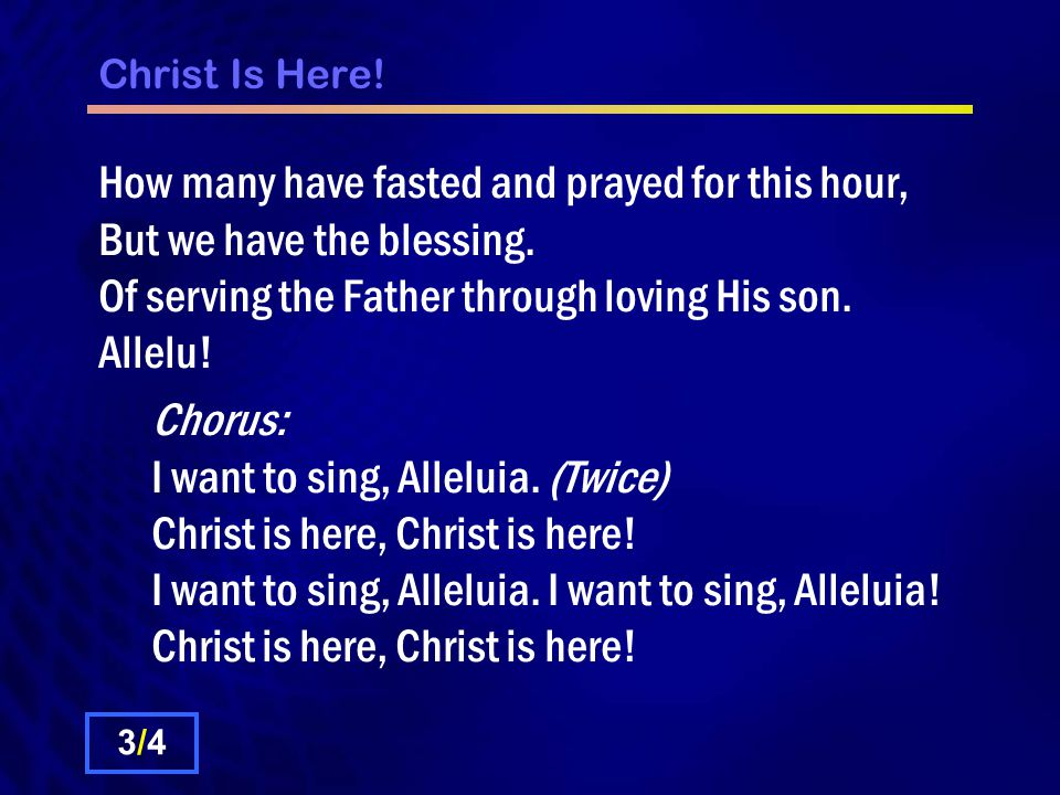 Christ Is Here. How many have fasted and prayed for this hour, But we have the blessing.
