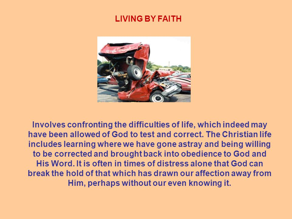 Involves confronting the difficulties of life, which indeed may have been allowed of God to test and correct.