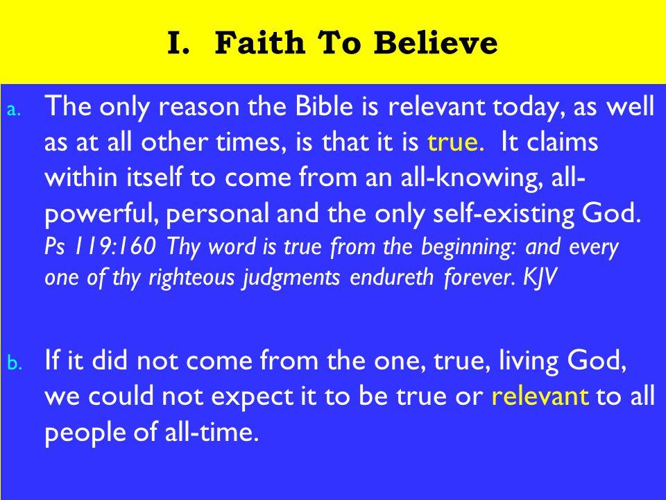 3 I. Faith To Believe a.