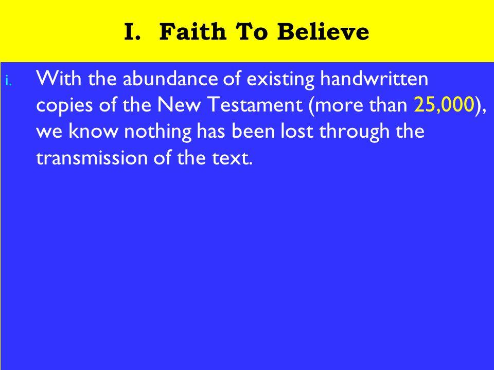 7 I. Faith To Believe i.