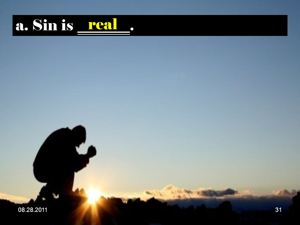 08.28.201131 a. Sin is _______. real