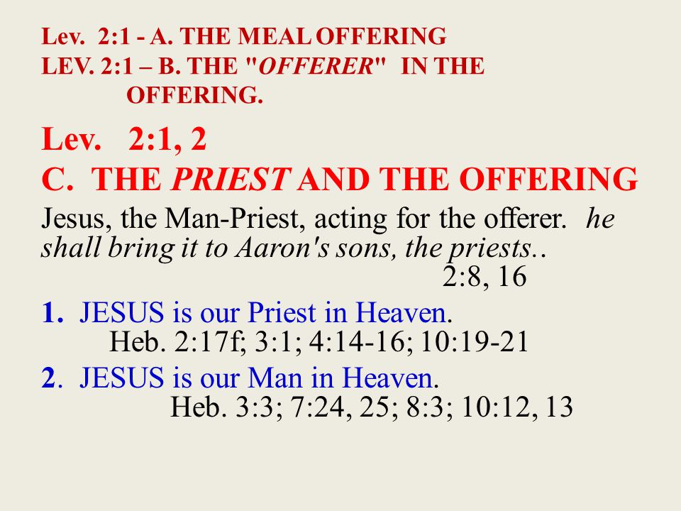Lev. 2:1 - A. THE MEAL OFFERING LEV. 2:1 – B. THE
