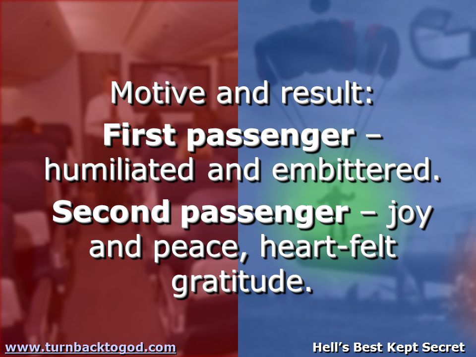 Motive and result: First passenger – humiliated and embittered.