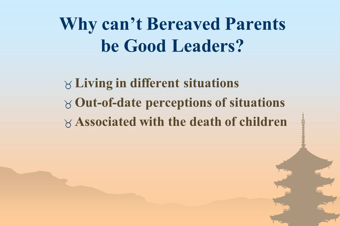 Why can't Bereaved Parents be Good Leaders.