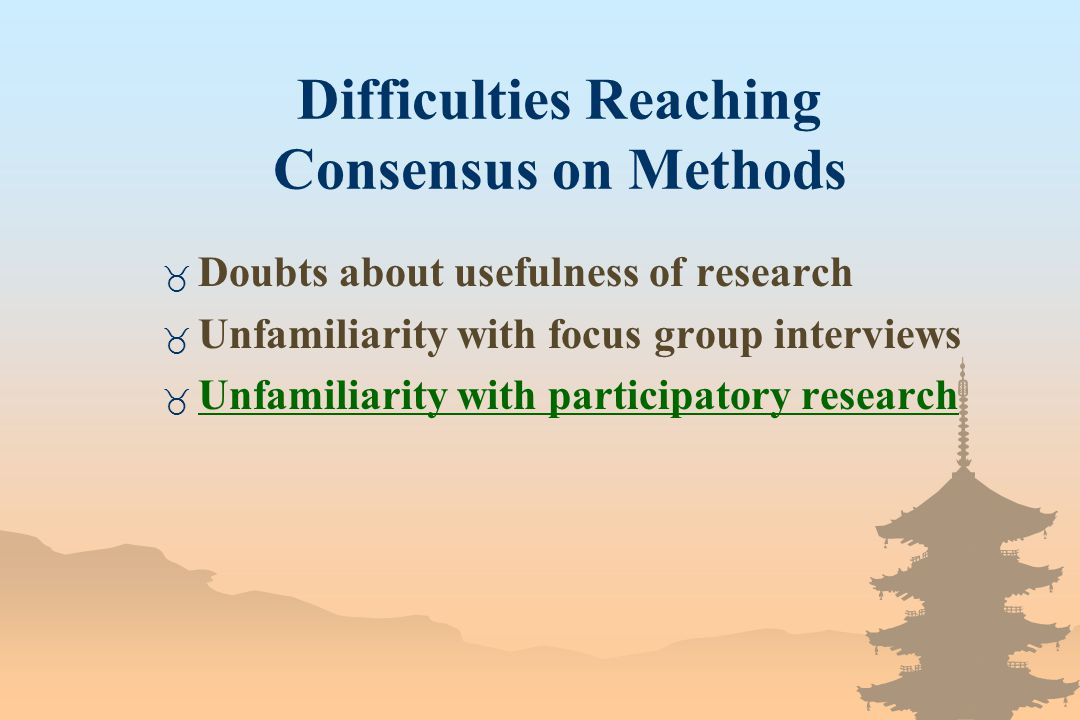 Difficulties Reaching Consensus on Methods _ Doubts about usefulness of research _ Unfamiliarity with focus group interviews _ Unfamiliarity with participatory research