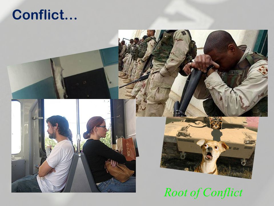 What about Our Conflicts? Root of Conflict