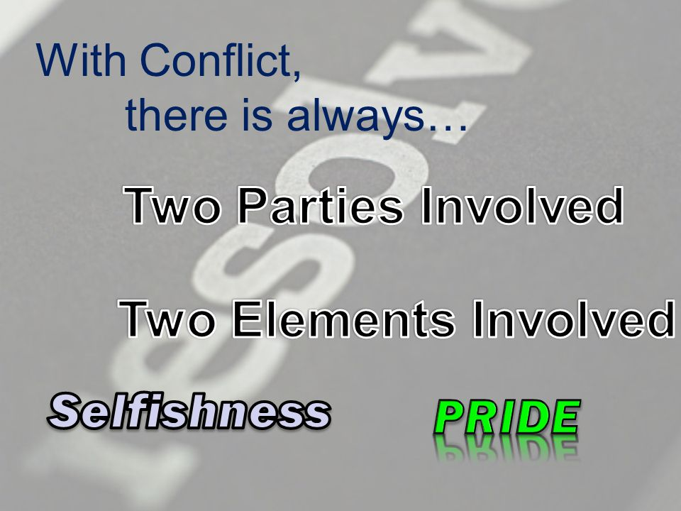 Jesus dealt with Conflicts … with the Pharisee's … with His own disciple's … with His Heavenly Father Root of Conflict