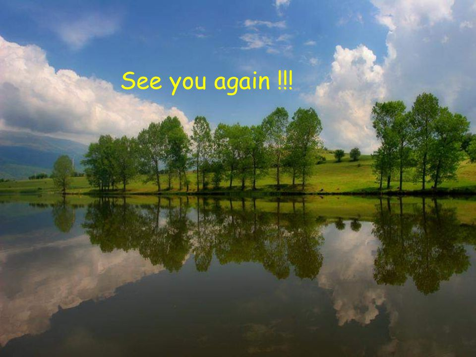 See you again !!!