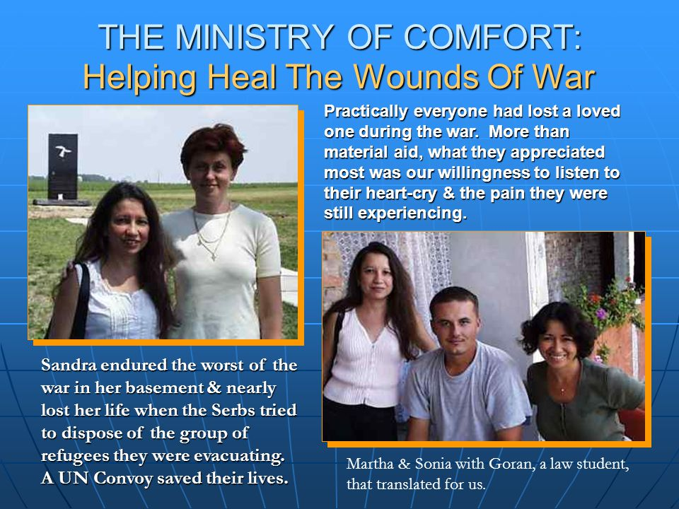 THE MINISTRY OF COMFORT: Sandra endured the worst of the war in her basement & nearly lost her life when the Serbs tried to dispose of the group of refugees they were evacuating.
