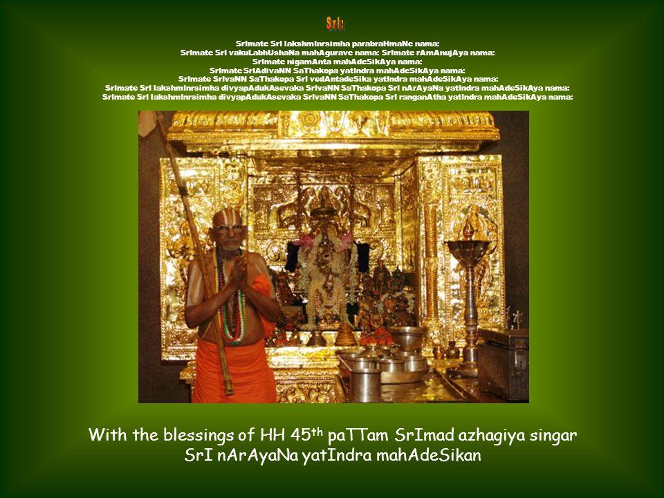 Dear swAmi deSika bhaktAs: It is a glorious day to extend our krutajn~atai for the mahOpakAram of swAmy deSikan.