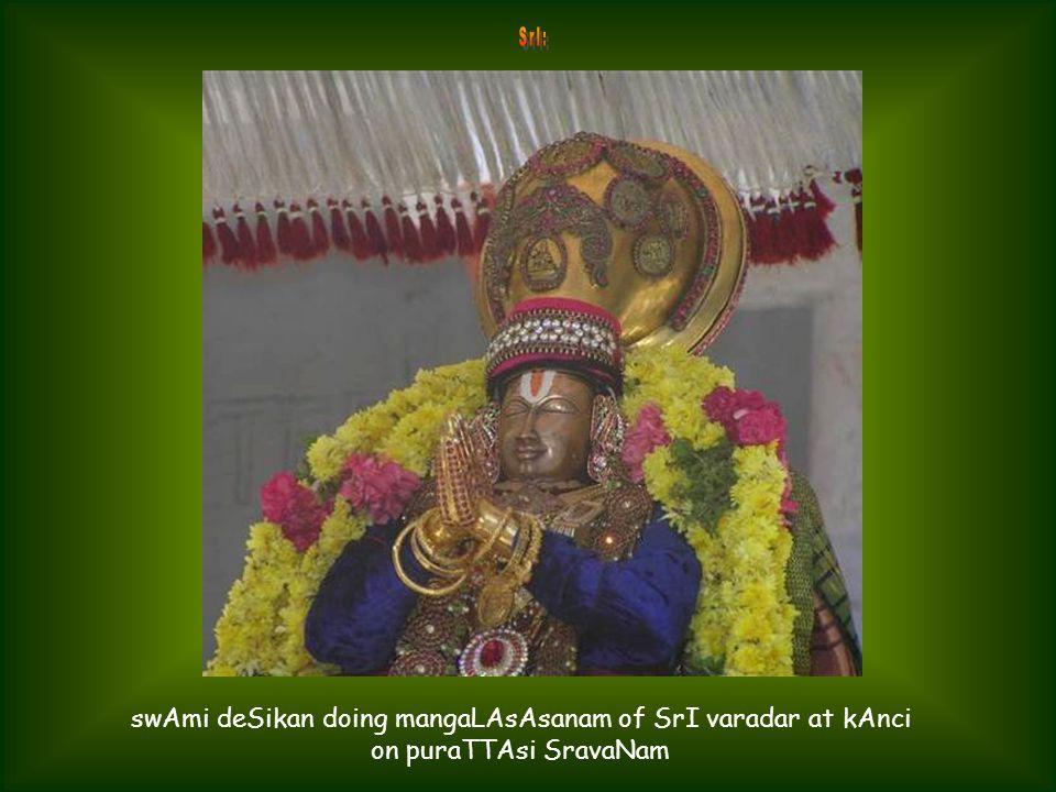 swAmi deSikan doing mangaLAsAsanam of SrI varadar at kAnci with Ananda bAshpams on puraTTAsi SravaNam