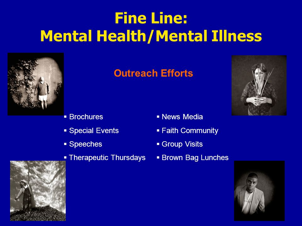 Outreach Efforts Fine Line: Mental Health/Mental Illness Brochures 100,000
