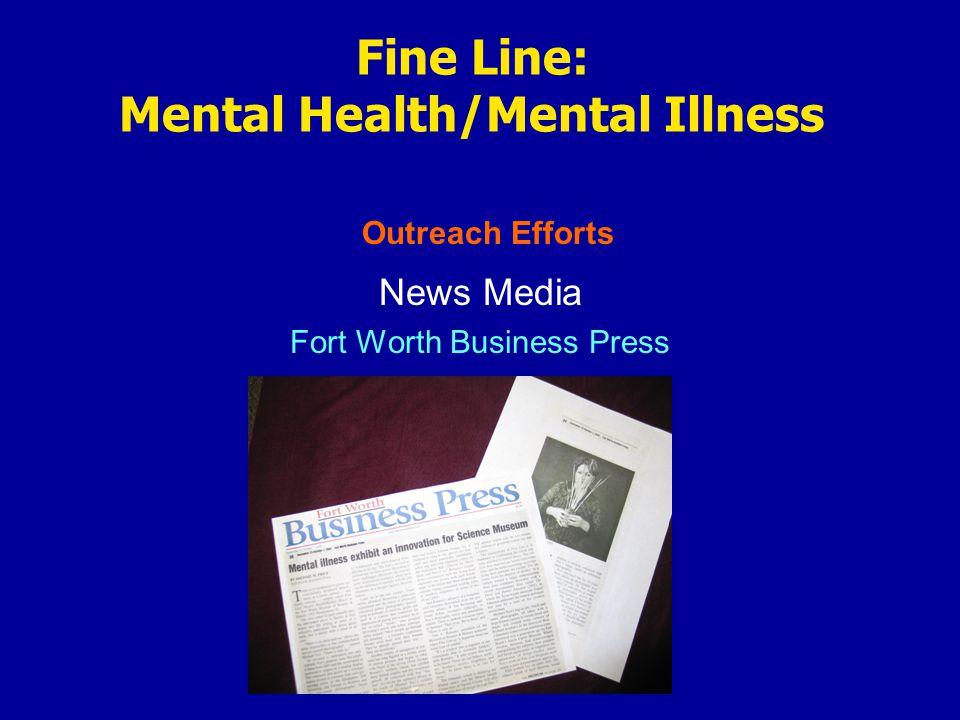 Outreach Efforts Fine Line: Mental Health/Mental Illness News Media Dallas Morning News
