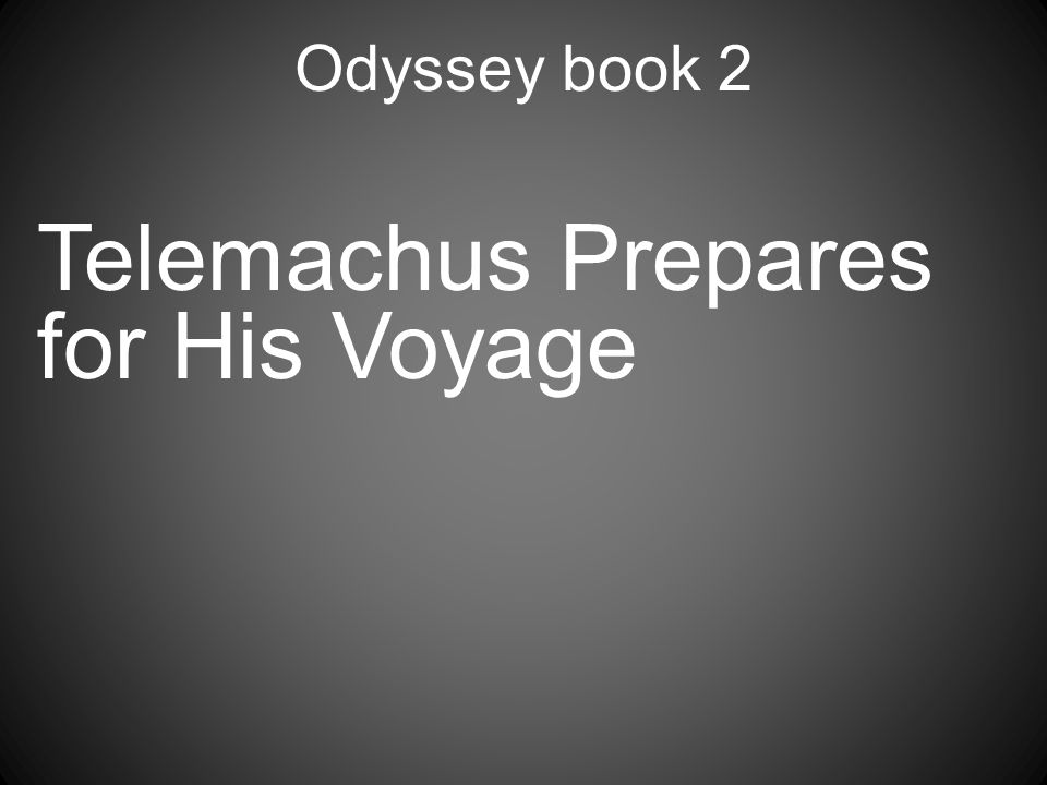 Odyssey book 2 Telemachus Prepares for His Voyage