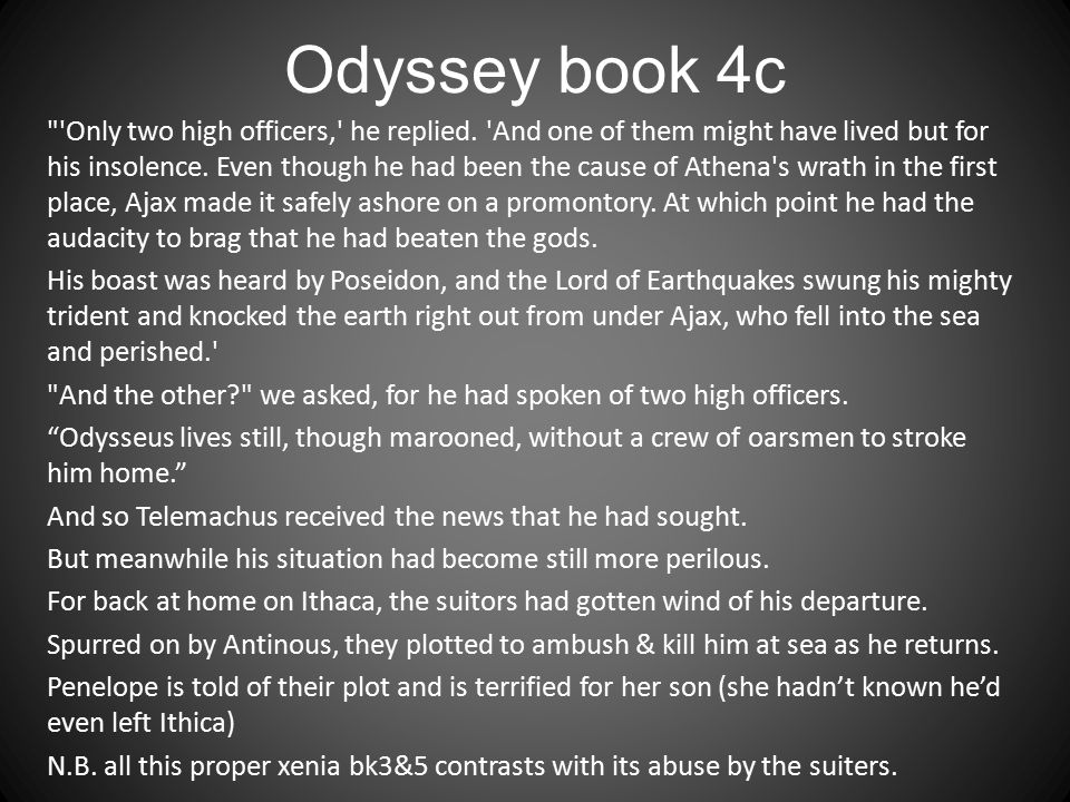 Odyssey book 4c Only two high officers, he replied.
