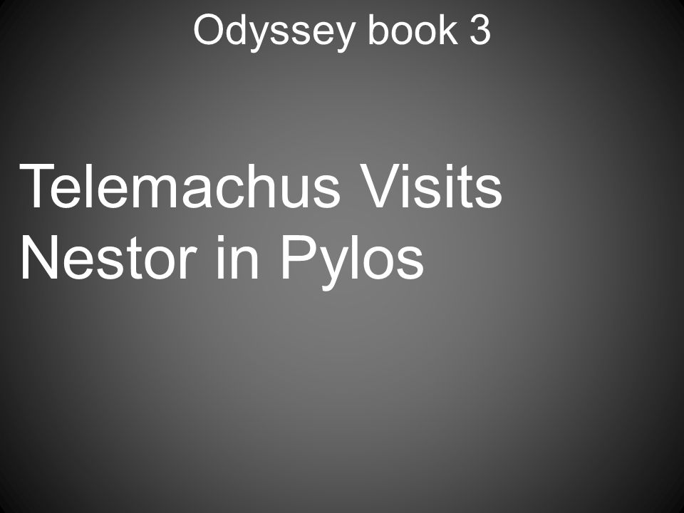 Odyssey book 3 Telemachus Visits Nestor in Pylos
