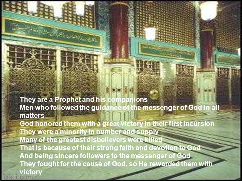 The messenger of God; all of his sins forgiven His companions; among them those ten promised with paradise The Prophet – peace be upon him, has ordere