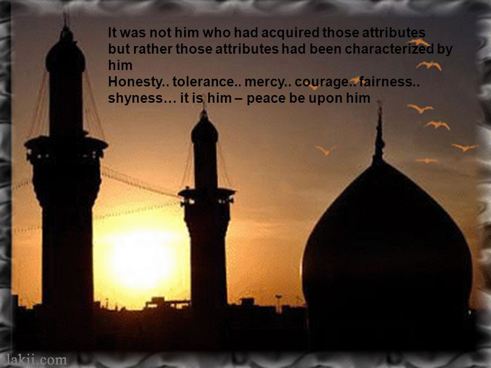 God Almighty says And verily, you (O Muhammad) are on an exalted standard of character