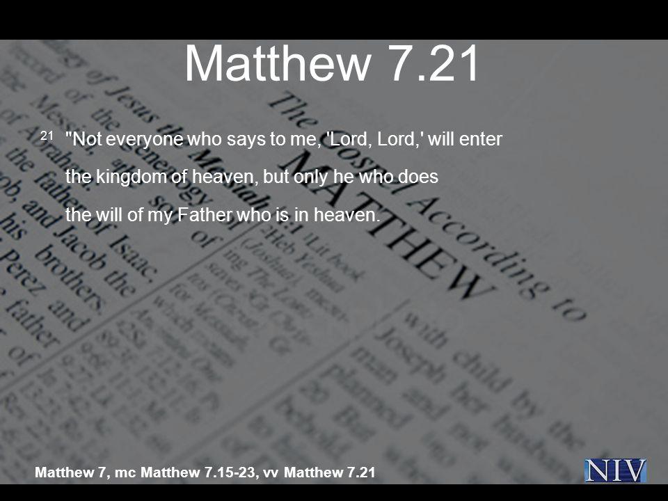 Matthew 7.21 21