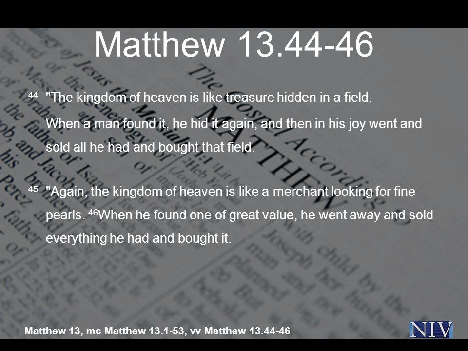 Matthew 13.44-46 44