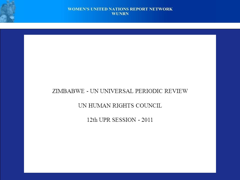 ZIMBABWE - UN UNIVERSAL PERIODIC REVIEW UN HUMAN RIGHTS COUNCIL 12th UPR SESSION - 2011