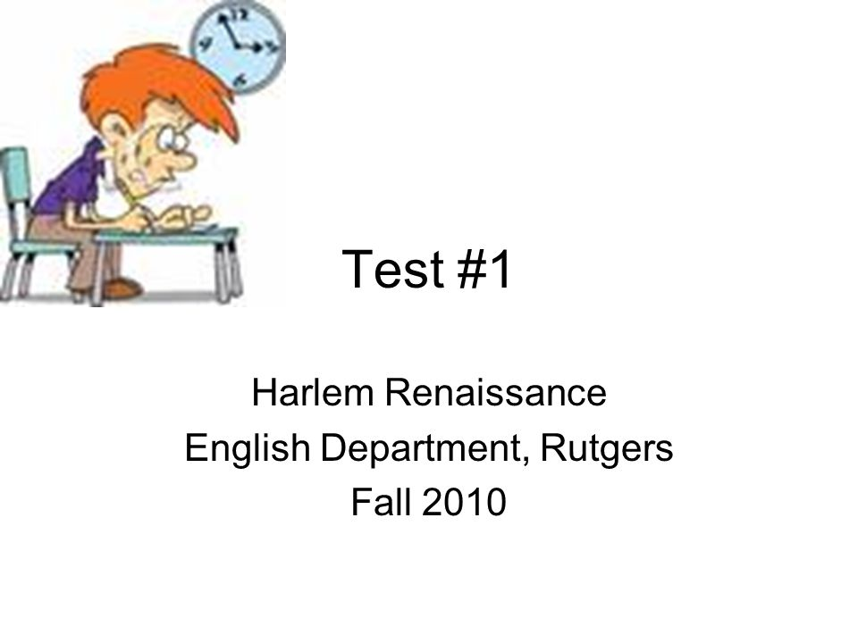 Test #1 Harlem Renaissance English Department, Rutgers Fall 2010