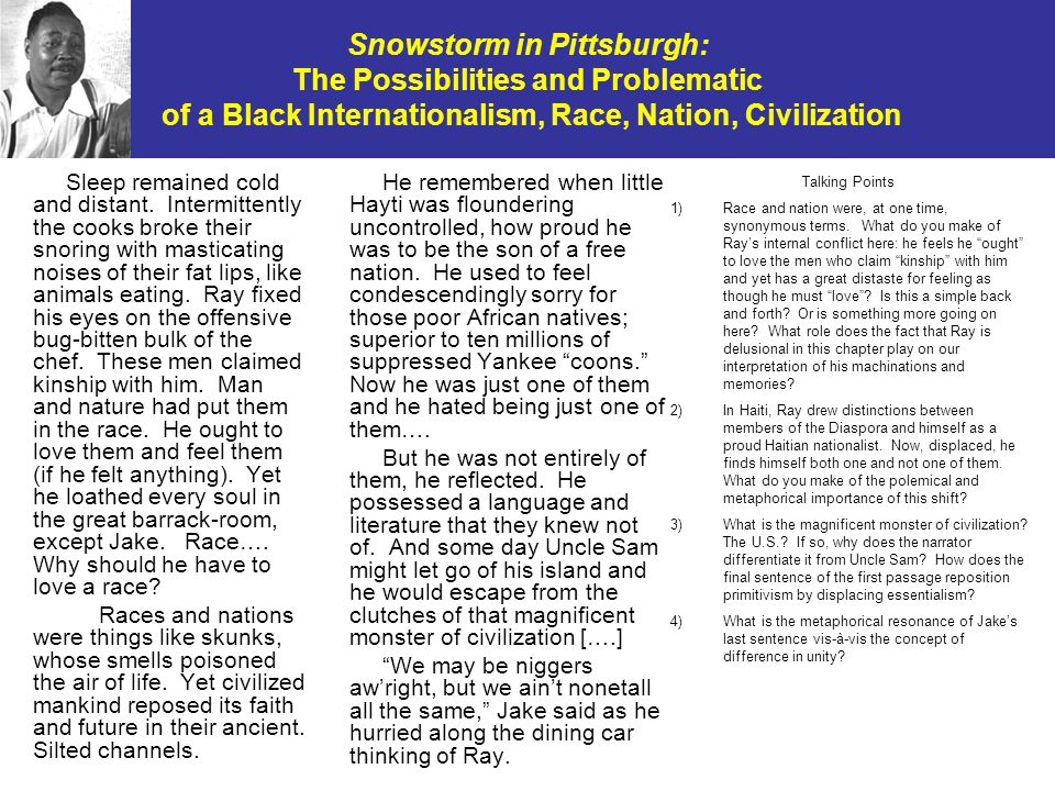 Snowstorm in Pittsburgh: The Possibilities and Problematic of a Black Internationalism, Race, Nation, Civilization Sleep remained cold and distant.