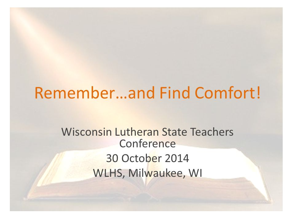 Remember…and Find Comfort.